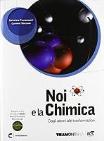 Noi e la chimica 2. Dagli atomi alle trasformazioni. Con espansione online. Per le Scuole superiori. Con DVD-ROM