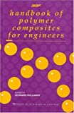 img - for Handbook of Polymer Composites for Engineers (Woodhead Publishing Series in Composites Science and Engineering) book / textbook / text book