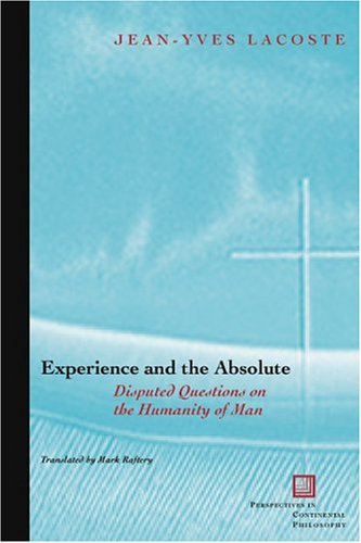 experience-and-the-absolute-disputed-questions-on-the-humanity-of-man-perspectives-in-continental-ph