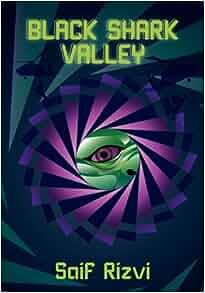 Black Shark Valley: Saif Rizvi: 9780615415352: Amazon.com: Books