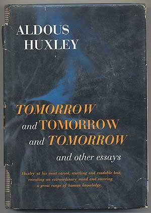 list of aldous huxley essays Essays on selected snobberies by aldous huxley - essay depot free essays on selected snobberies by aldous huxley selected snobberies by aldous huxley.