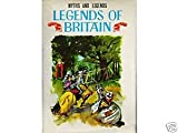Legends of Britain; (Myths and legends, 18) (0222973234) by Moorehead, Caroline