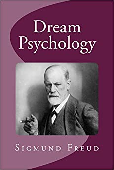 Dream Psychology: Sigmund Freud, David Montague ...