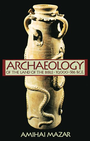 Archaeology of the Land of the Bible: 10,000-586 B.C.E....