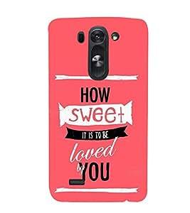 How Sweet Loved 3D Hard Polycarbonate Designer Back Case Cover for LG G3 Beat :: LG G3 Vigor :: LG G3s :: LG g3s Dual