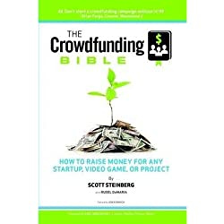 The Crowdfunding Bible: How to Raise Money for Any Startup, Video Game or Project (Paperback) - Common