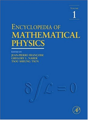 Encyclopedia of mathematical physics Gregory L. Naber, Jean-Pierre Francoise, Tsou Sheung Tsun