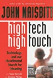 High Tech/High Touch: Technology and Our Search for Meaning