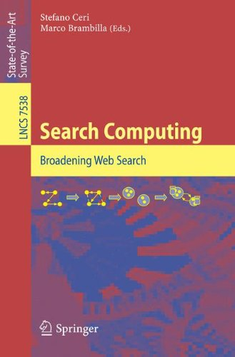 Search Computing: Broadening Web Search (Lecture Notes in Computer Science / Information Systems and Applications, incl.