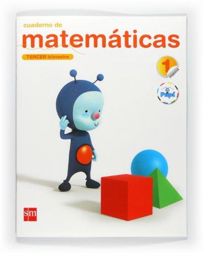 Cuaderno de matemáticas. 1 Primaria, 3 Trimestre. Conecta con Pupi