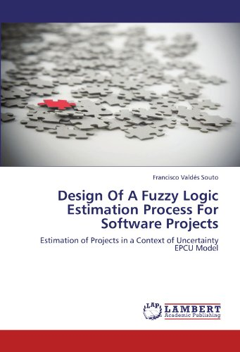Design Of A Fuzzy Logic Estimation Process For Software Projects: Estimation of Projects in a Context of Uncertainty   EPCU Model