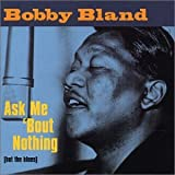 Ask Me `Bout Nothing (But the Blues) Bobby