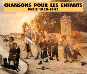 Chansons Pour Les Enfants : Paris (1928-1943)