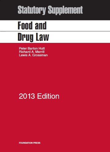 Hutt, Merrill And Grossman'S Food And Drug Law, 2013 Statutory Supplement (Selected Statutes)
