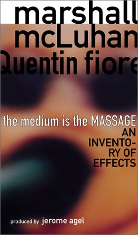 The Medium is the Massage, Marshall McLuhan, Quentin Fiore