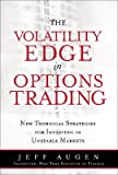 img - for The Volatility Edge in Options Trading: New Technical Strategies for Investing in Unstable Markets [VOLATILITY EDGE IN OPTIONS -OS] book / textbook / text book