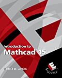 Introduction to Mathcad 15 (3rd Edition)