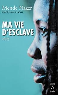 Ma vie d\'esclave (Témoignage, document) par Mende Nazer