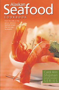 Alaska Seafood Cookbook (Nature's Gourmet Series)