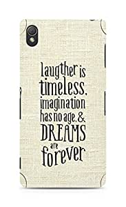 AMEZ laughter is timeless imagination has no age and dreams are forever Back Cover For Sony Xperia Z3
