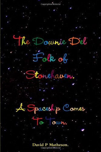 The Downie Del Folk Of Stonehaven. A Spaceship Comes To Town.