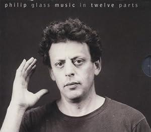 Philip Glass / Music In Twelve Parts