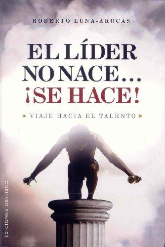 EL LIDER NO NACE Â¡SE HACE!