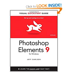 Photoshop Elements 9 for Windows: Visual QuickStart Guide Jeff Carlson