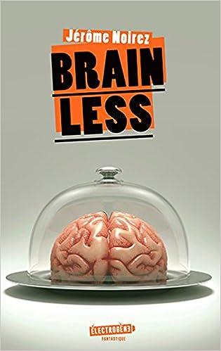 Brainless de Jérome Noirez 41QLFAbvMqL._SX313_BO1,204,203,200_