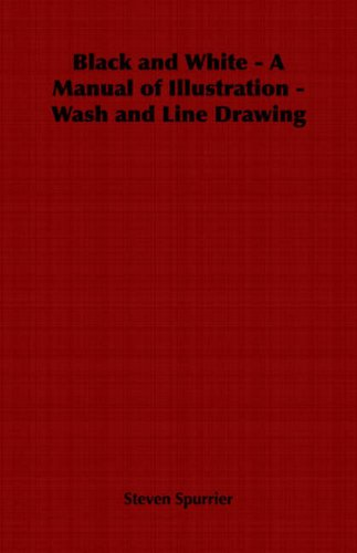 Black and White - A Manual of Illustration - Wash and Line Drawing