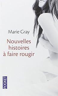 Marie Gray - Nouvelles histoires à faire rougir