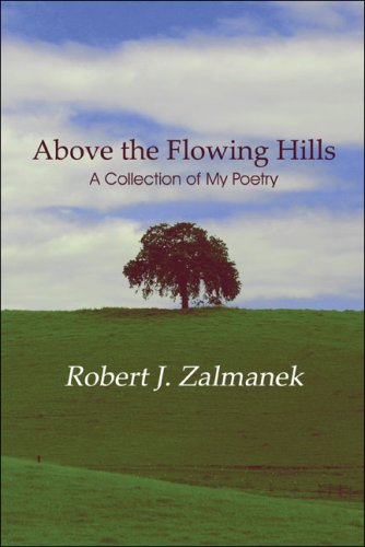 Above the Flowing Hills: A Collection of My Poetry