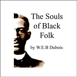 The Souls of Black Folk | [W.E.B. Dubois]