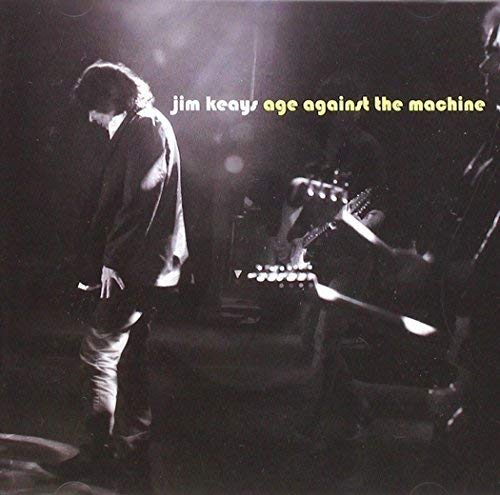 CD : JIM KEAYS - Age Against The Machine
