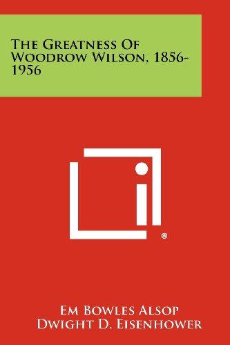 The Greatness of Woodrow Wilson, 1856-1956
