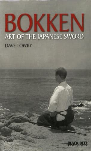 Bokken: Art of the Japanese Sword (Literary Links to the Orient) written by Dave Lowry