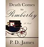 P D James Death Comes to Pemberley [ DEATH COMES TO PEMBERLEY ] By James, P D ( Author )Dec-06-2011 Hardcover