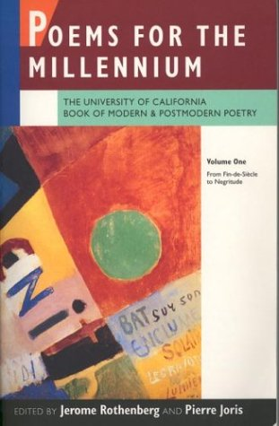 Poems for the Millennium: The University of California Book of Modern and Postmodern Poetry. Volume One: From Fin-de-Siecle to Negritude: From Fin-de-Siecle to Negritude v. 1