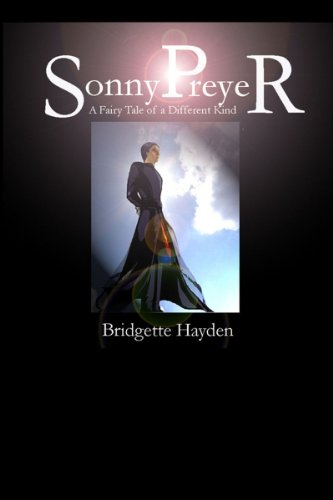 Book: Sonny Preyer - A Fairy Tale of a Different Kind Vol. 1 by Bridgette Hayden