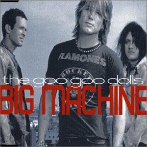 The Goo Goo Dolls - Big Machine - Zortam Music