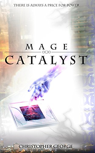 Book: Mage Catalyst by Christopher George