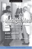 The Midnight Meal and Other Essays About Doctors, Patients, and Medicine (Conversations in Medicine and Society)