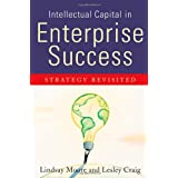 Intellectual Capital in Enterprise Success: Strategy Revisited ~ Lindsay Moore