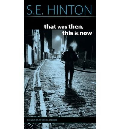That Was Then, This is Now [ THAT WAS THEN, THIS IS NOW ] by Hinton, S. E. (Author) Apr-01-1998 [ Mass Market Paperbound ]