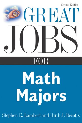 Great Jobs for Math Majors, Second ed. (Great Jobs Series)