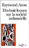 Dix-huit leçons sur la société industrielle par Aron