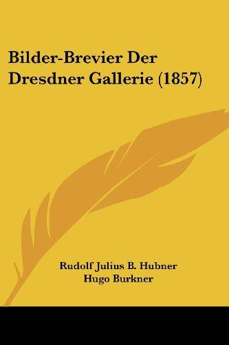 Bilder-Brevier Der Dresdner Gallerie (1857)