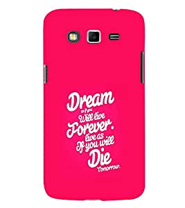 EPICCASE Dreamz and Die Mobile Back Case Cover For Samsung Galaxy Grand 2 (Designer Case)