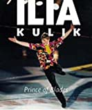 Ilia Kulik:  Prince Of Blades