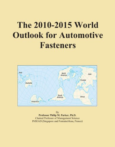 The 2010-2015 World Outlook for Automotive Fasteners